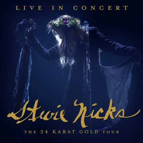 Stevie Nicks - Live In Concert_ The 24 Karat Gold Tour (2020)