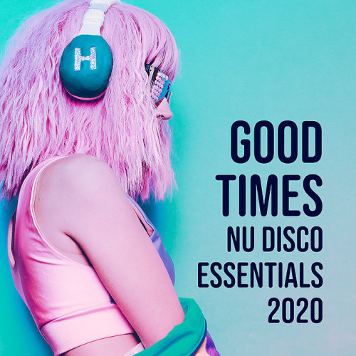 Good Times Nu Disco Essentials (2020)