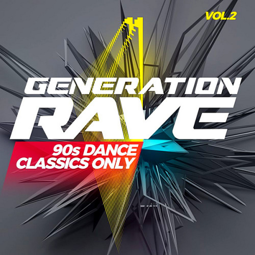 VA - Generation Rave 90s Dance Classics Only Vol. 2 (2020)