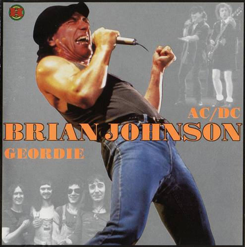 Brian Johnson - Brian Johnson & Geordie & AC DC (2007) Compilation, Unofficial Release