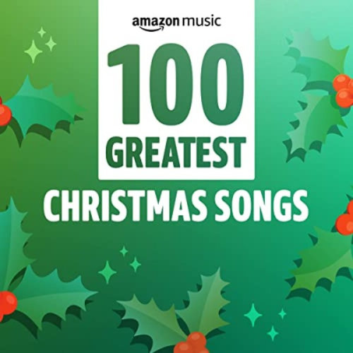 VA - 100 Greatest Christmas Songs (2020)