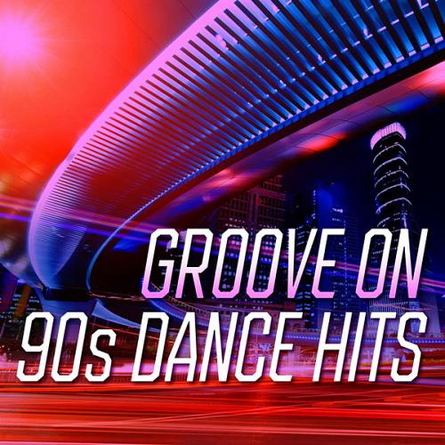 VA - Groove On 90s Dance Hits (2020)