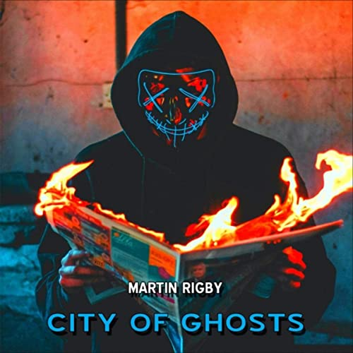 Martin Rigby - City Of Ghosts (2021)