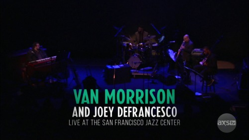 Van Morrison - San Francisco Jazz Center (2017) HDTV
