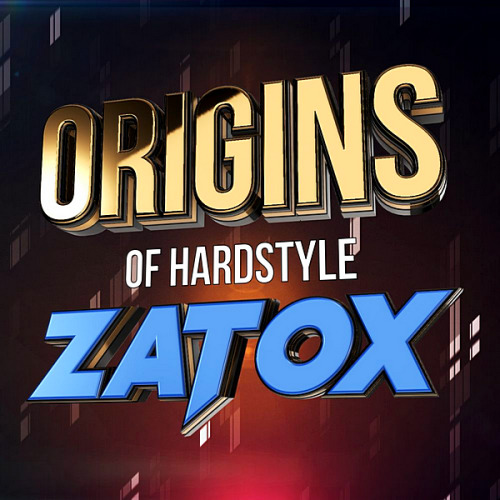 Zatox - Origins Of Hardstyle (2020)