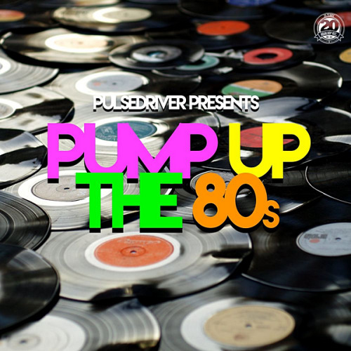 VA - Pulsedriver Presents Pump Up The 80s (2020)