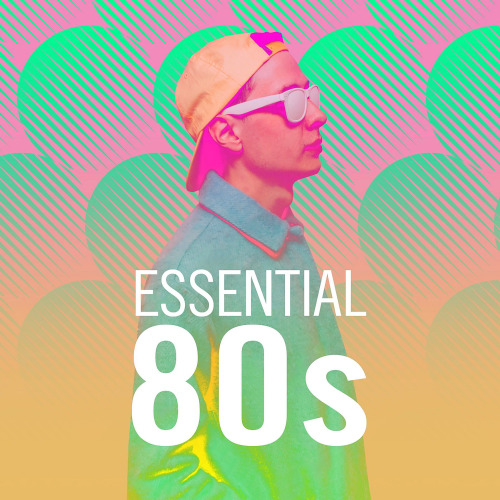 Various Artists - Essential 80s (2020
